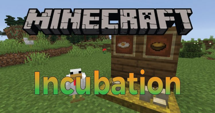 Incubation mod for Minecraft